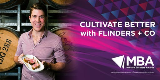Cultivate Better with Flinders & Co - Monash Business Awards Lunch