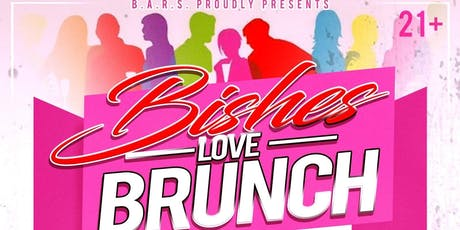 """B.A.R.S PROUDLY PRESENTS """"BISHES LOVE BRUNCH"""" @NIRVANA tickets"""