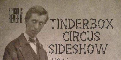 Tinderbox Circus Sideshow, 9/18/19
