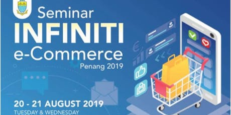 Seminar INFINITI e-Commerce Penang 2019 tickets