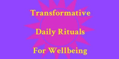 Transformative Daily Rituals for Wellbeing tickets
