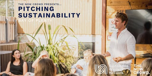 The Now Crowd presents: Pitching Sustainability (Bay of Plenty)