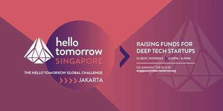 Raising Funds for Deep Tech Startups and The Hello Tomorrow Global Challenge  tickets