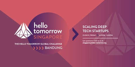 Scaling Deep Technology Startups and The Hello Tomorrow Global Challenge Launch tickets