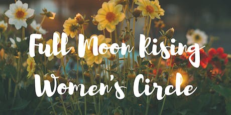 Full Moon Rising Women's Circle tickets
