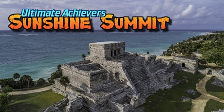 Ultimate Achievers Sunshine Summit - All Inclusive boletos