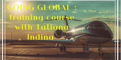 GOING GLOBAL: BUILDING YOUR STRATEGY FOR GLOBAL & INTERNATIONAL MARKETS  tickets