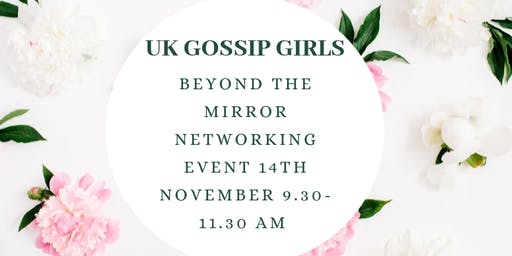 UK GOSSIP GIRL NOVEMBER NETWORKING AT BEYOND THE MIRROR