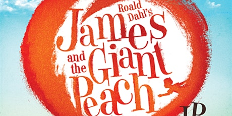 James and The Giant Peach, JR. (Saturday Night) tickets