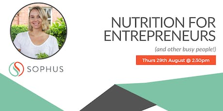 Nutrition for Entrepreneurs (and other busy people!) tickets