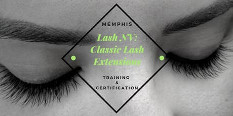 Lash NV: Classic Lash Extensions Training Class | Memphis, TN tickets