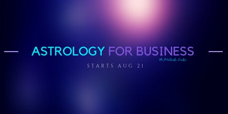 Astrology for Business - Evolution 2019 (Online Course) tickets