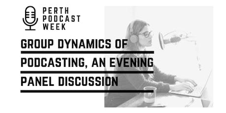 Panel Discussion - Group Dynamics in Podcasting tickets