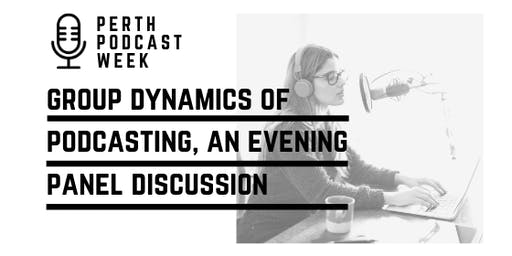 Panel Discussion - Group Dynamics in Podcasting
