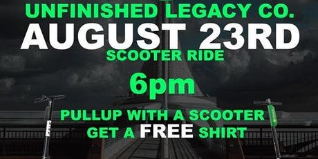 UNFINISHED LEGACY SCOOTER RIDE!  tickets