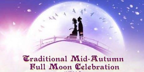 Traditional Mid Autumn Full Moon Celebration tickets