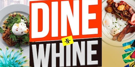 Labor Day Weekend - Dine & Whine - Brunch and Day Party tickets
