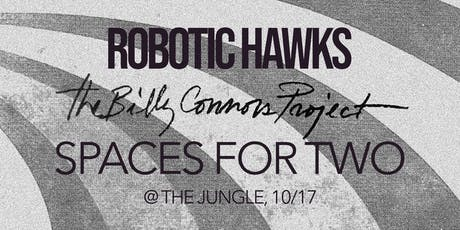 Robotic Hawks, Billy Connors Project, Spaces For Two tickets