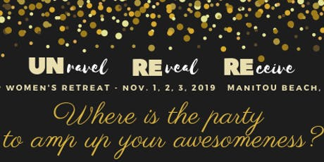 UNravel, REveal, REceive VIP Women's Retreat tickets