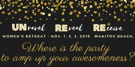 UNravel, REveal, REceive VIP Women's Retreat