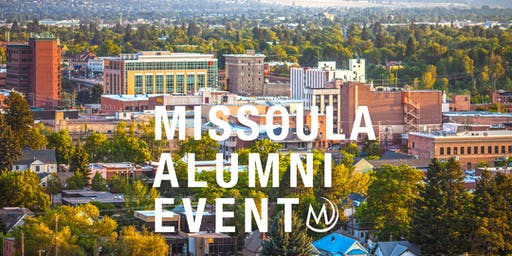 Missoula Alumni Event - Welcome the Class of 2020