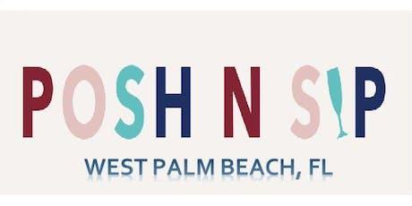 Posh N Sip - West Palm Beach, FL tickets