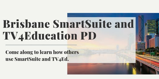 Brisbane SmartSuite and TV4Education PD day.