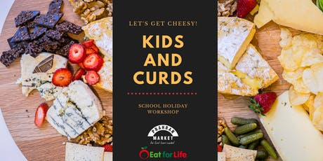 Kids and Curds School Holiday Workshop tickets