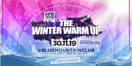 Shiftin levels presents: THE WINTER WARM UP tickets