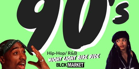 The 90's  Hip-Hop/R&B Night Light Bike Ride to the BlckMarket tickets