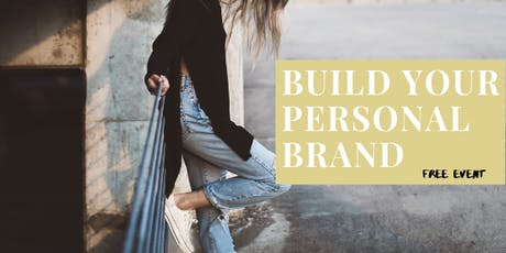 How to develop Your PERSONAL BRAND {FREE Event}  tickets