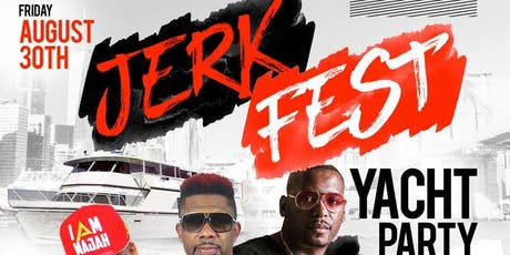 Majah Hype Jerk Fest Yacht Party Labor Day Weekend tickets
