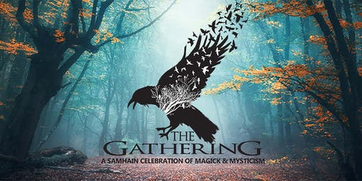 The Gathering, A Samhain Celebration of Magick & Mysticism, October 18-20