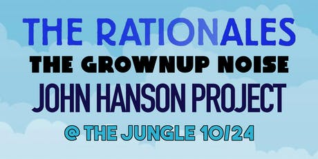 The Rationales, The Grownup Noise, John Hanson Project tickets