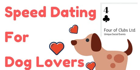 Speed Dating For Dog Lovers 18-30 Yr olds tickets