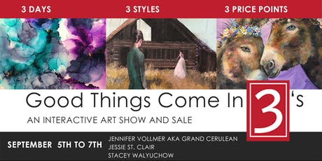 OPENING NIGHT  Good Things Come in 3's - Art Exhibit and Sale tickets