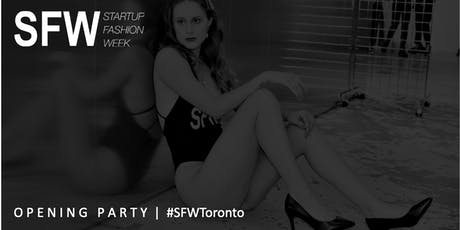 Startup Fashion Week™ Opening Party #SFWToronto Presented by Sleepenvie tickets