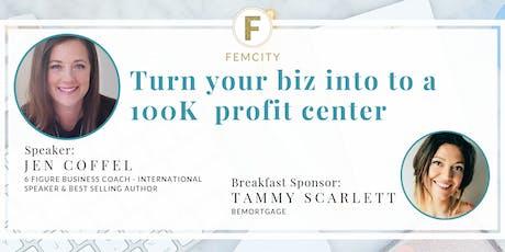 FemCity Chicago: 5 Secrets to Transform Your Business to 100K Profit Center tickets