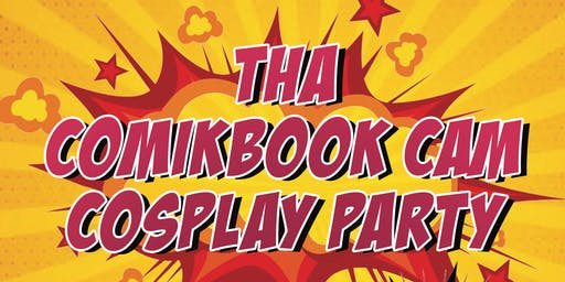 Tha Comikbook Cam Cosplay Party