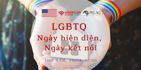 LGBTQ - Ngày hiện diện, Ngày kết nối tickets