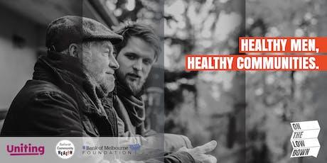 Healthy men, healthy communities: On the Low Down // Ballarat tickets
