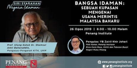 Bangsa Idaman: Sebuah Kupasan Mengenai Usaha Merintis Malaysia Baharu tickets