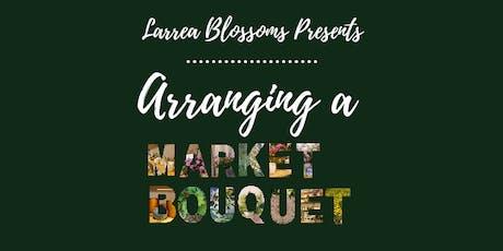 Arranging a Market Bouquet: Hip Focal Flowers tickets