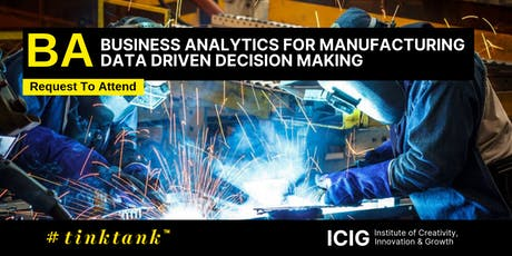 BUSINESS ANALYTICS (BA) FOR MANUFACTURING: DATA DRIVEN DECISION MAKING (2 DAYS LEADERSHIP MASTERCLASS) tickets