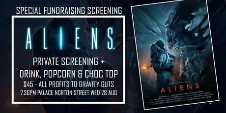 Gravity Guts Fundraiser - Aliens Private Screening at Palace Cinemas tickets