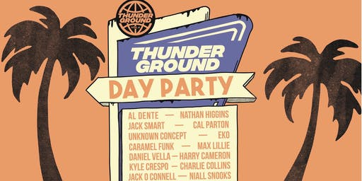 THUNDERGROUND PRESENTS: SPRING BREAK (DAY PARTY)
