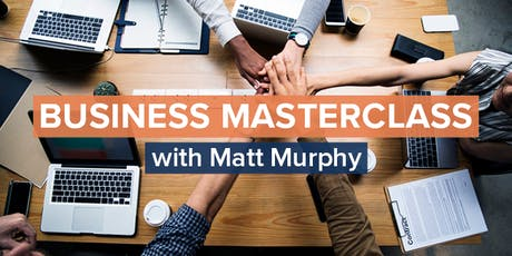 Business Masterclass and Lunch with Matt Murphy tickets
