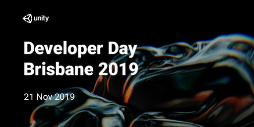 Unity Developer Day : Brisbane 2019