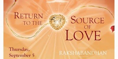 Rakshabandhan - Return to the Source of Lo