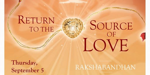 Rakshabandhan - Return to the Source of Love